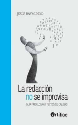 SAXO: La redacción no se improvisa, Jesús Raymundo