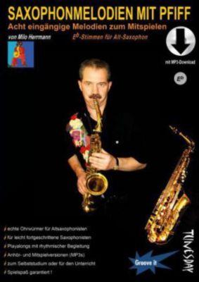 Saxophon-Melodien mit Pfiff (mit MP3-Download) - Eb-Stimmen für Alt-Saxophon, Milo Herrmann