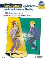 Saxophon spielen - mein schönstes Hobby, Alt-Saxophon, m. Audio-CD, Dirko Juchem