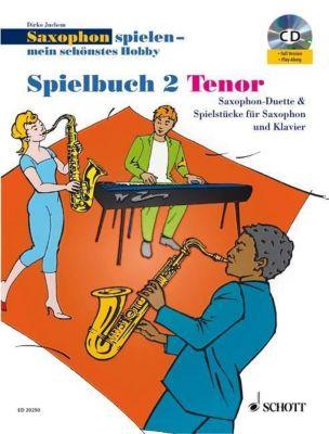 Saxophon spielen - Mein schönstes Hobby, Spielbuch Tenor, 2 Saxophone & 1 Saxophon und Klavier, m. Audio-CD, Dirko Juchem