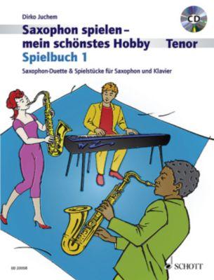 Saxophon spielen - Mein schönstes Hobby, Spielbuch Tenor, 2 Saxophone & 1 Saxophon und Klavier, m. Audio-CD