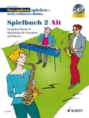 Saxophon spielen - Mein schönstes Hobby, Spielbuch Alt, 2 Saxophone bzw.  Saxophon und Klavier, m. Audio-CD, Dirko Juchem