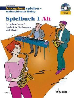 Saxophon spielen - Mein schönstes Hobby, Spielbuch Alt, 2 Saxophone & 1 Saxophon und Klavier, m. Audio-CD, Dirko Juchem