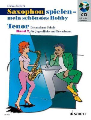 Saxophon spielen - mein schönstes Hobby, Tenor-Saxophon, m. Audio-CD, Dirko Juchem