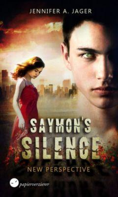 Saymon's Silence: Saymon's Silence - New Perspective, Jennifer Alice Jager