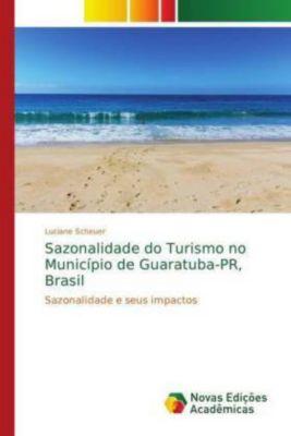 Sazonalidade do Turismo no Município de Guaratuba-PR, Brasil, Luciane Scheuer