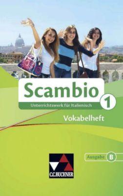 Scambio B: Bd.1 Vokabelheft, Michaela Banzhaf, Verena Bernhofer, Martin Stenzenberger
