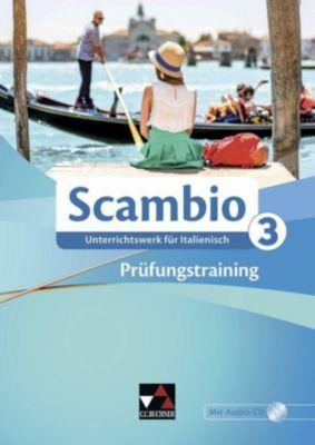 Scambio B: Bd.3 Prüfungstraining, m. Audio-CD, Michaela Banzhaf, Antonio Bentivoglio, Paola Bernabei, Verena Bernhofer, Claudia Assunta Braidi, Anna Campagna