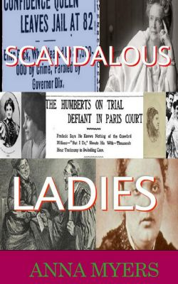 Scandalous Women: Scandalous Ladies (Scandalous Women, #2), Anna Myers