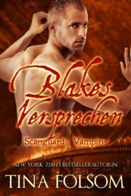 Scanguards Vampire: Blakes Versprechen (Scanguards Vampire - Buch 11), Tina Folsom
