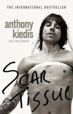 Scar Tissue, Anthony Kiedis