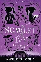 Scarlet and Ivy 03. The Dance in the Dark, Sophie Cleverly