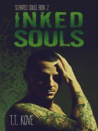 Scarred Souls: Inked Souls, T.T. Kove