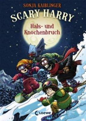 Scary Harry: Scary Harry 6 - Hals- und Knochenbruch, Sonja Kaiblinger