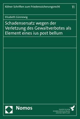 Schadensersatz wegen der Verletzung des Gewaltverbotes als Element eines ius post bellum - Elisabeth Günnewig pdf epub