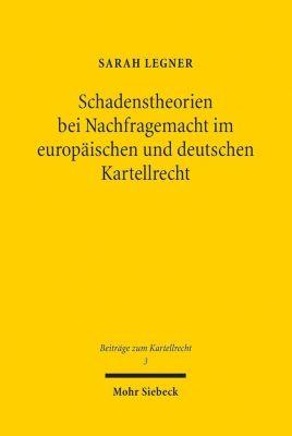 Schadenstheorien bei Nachfragemacht im europäischen und deutschen Kartellrecht - Sarah Legner  