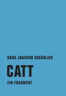 Schädlich, H: Catt - Hans Joachim Schädlich |