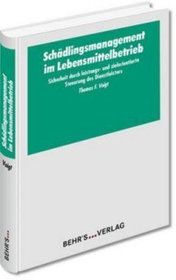 Schädlingsmanagement im Lebensmittelbetrieb - Thomas F. Voigt |