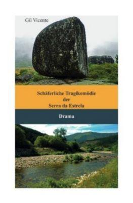 Schäferliche Tragikomödie der Serra da Estrela - Gil Vicente |