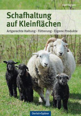 Schafhaltung auf Kleinflächen - Axel Gutjahr  
