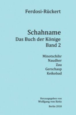 Schahname - Das Buch der Könige, Band 2 - Friedrich Rückert  