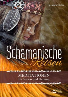 Schamanische Reisen - Susanne Hühn |