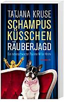 Schampus, Küsschen, Räuberjagd, Tatjana Kruse