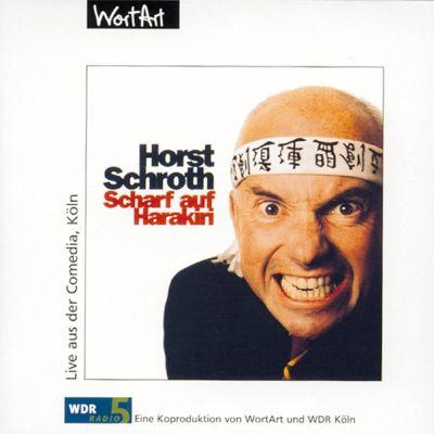 Scharf auf Harakiri (Live), Horst Schroth