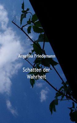 Schatten der Wahrheit, Angelika Friedemann
