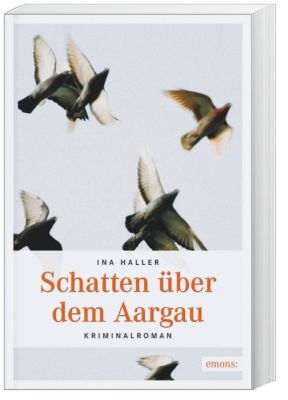 Schatten über dem Aargau, Ina Haller