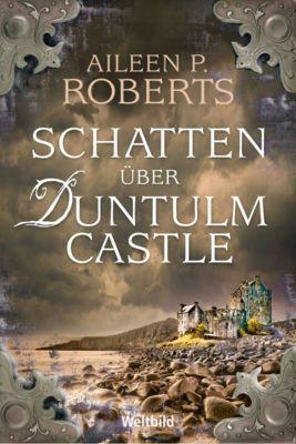 Schatten über Duntulm Castle, Aileen P. Roberts