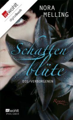 Schattenblüte Band 1: Die Verborgenen, Nora Melling