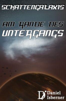 Schattengalaxis - Am Rande des Untergangs, Daniel Isberner