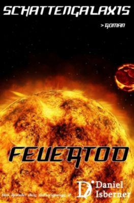 Schattengalaxis - Feuertod, Daniel Isberner