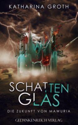 Schattenglas - Katharina Groth |