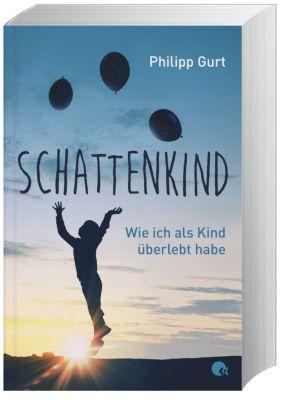Schattenkind - Wie ich als Kind überlebt habe, Philipp Gurt