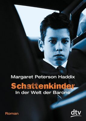 Schattenkinder, In der Welt der Barone - Margaret Peterson Haddix |