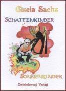 Schattenkinder - Sonnenkinder, Gisela Sachs