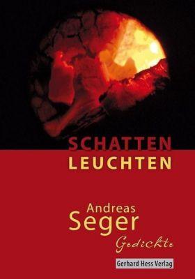 Schattenleuchten - Andreas Seger |