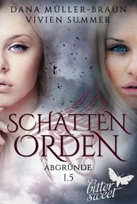 Schattenorden: SCHATTENORDEN 1.5: Abgründe, Dana Müller-Braun, Vivien Summer