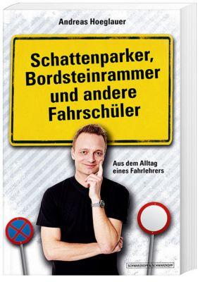 Schattenparker, Bordsteinrammer und andere Fahrschüler, Andreas Hoeglauer