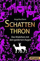 Schattenthron - Das Mädchen mit den goldenen Augen, Angelika Diem