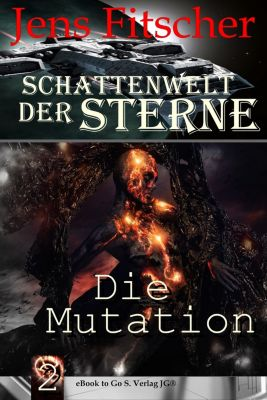 Schattenwelt der Sterne: Die Mutation ( Schattenwelt der Sterne 2 ), Jens Fitscher