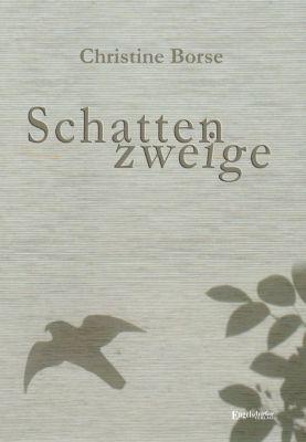 Schattenzweige - Christine Borse  