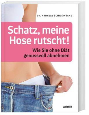 Schatz, meine Hose rutscht, Dr. Andreas Schweinbenz