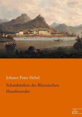 Schatzkästlein des Rheinischen Hausfreundes - Johann Peter Hebel |