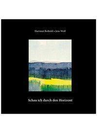 Schau ich durch den Horizont - Hartmut Reibold pdf epub