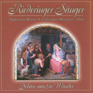 Schau, was für Wunder, Riederinger Sänger, Alpbacher Bläser, Messerer-Öttl