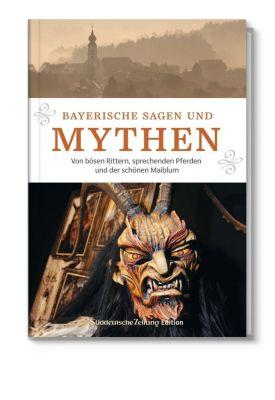 Schauplätze der Geschichte: Bayerische Sagen und Mythen -  pdf epub