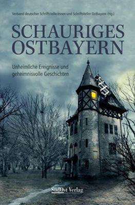 Schauriges Ostbayern - Verband deutscher Schriftstellerinnen und Schriftsteller Ostbayern |